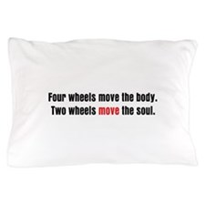Two Wheels Move The Soul Pillow Case