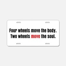 Two Wheels Move The Soul Aluminum License Plate