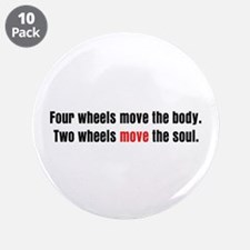 """Two Wheels Move The Soul 3.5"""" Button (10 pack)"""
