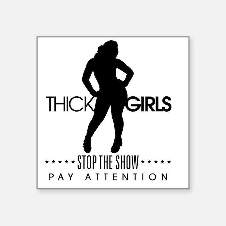 "Thick Girls Square Sticker 3"" x 3"""