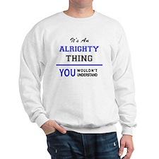 Cute Alrighty Sweatshirt