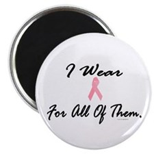 "I Wear Pink For All Of Them 1 2.25"" Magnet (100 pa"