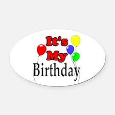 Its My Birthday Oval Car Magnet