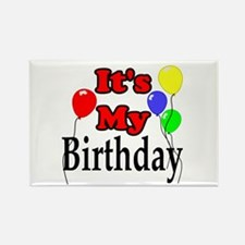 Its My Birthday Rectangle Magnet