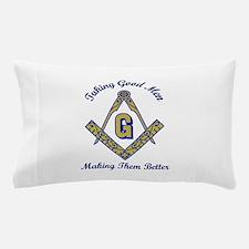 Taking Good Men Making Them Better Pillow Case