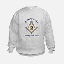 Taking Good Men Making Them Better Sweatshirt