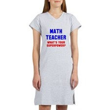 Math Teacher Superpower Women's Nightshirt