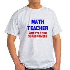 Math Teacher Superpower T-Shirt