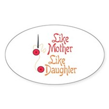 LIKE MOTHER LIKE DAUGHTER Decal