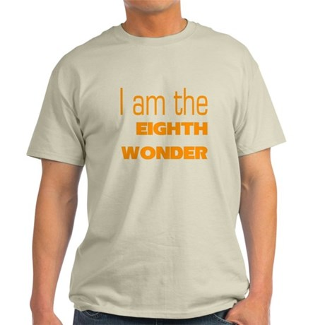 I Am the Eighth Wonder Light T-Shirt