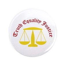 "Truth Equality Justice 3.5"" Button"