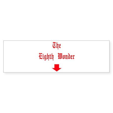 The Eighth Wonder Below Bumper Sticker