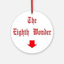 The Eighth Wonder Below Ornament (Round)