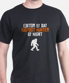 Editor By Day Bigfoot Hunter By Night T-Shirt