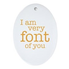 Font of You Oval Ornament