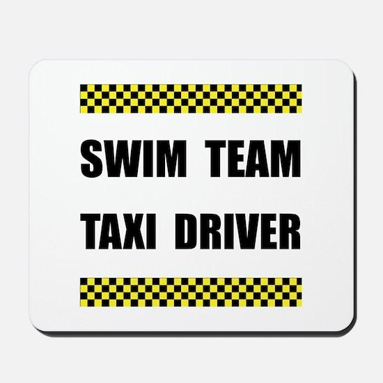 Swim Team Taxi Driver Mousepad