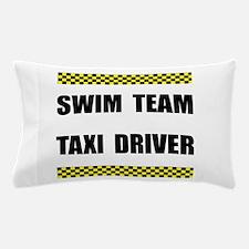 Swim Team Taxi Driver Pillow Case