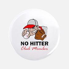 """NO HITTER MEMBER 3.5"""" Button"""
