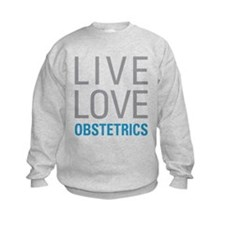 Live Love Obstetrics Sweatshirt