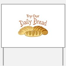 TRY OUR DAILY BREAD Yard Sign