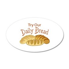 TRY OUR DAILY BREAD Wall Decal