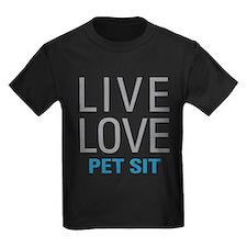 Live Love Pet Sit T-Shirt