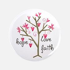 """FAITH HOPE LOVE 3.5"""" Button"""