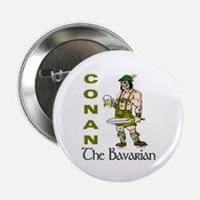 Conan the Bavarian Button