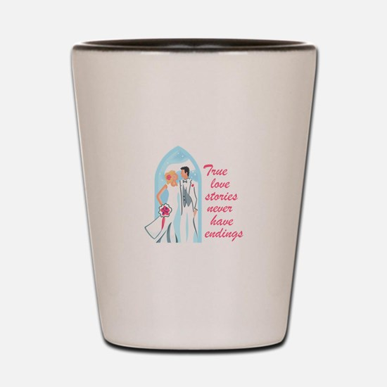 TRUE LOVE STORIES Shot Glass