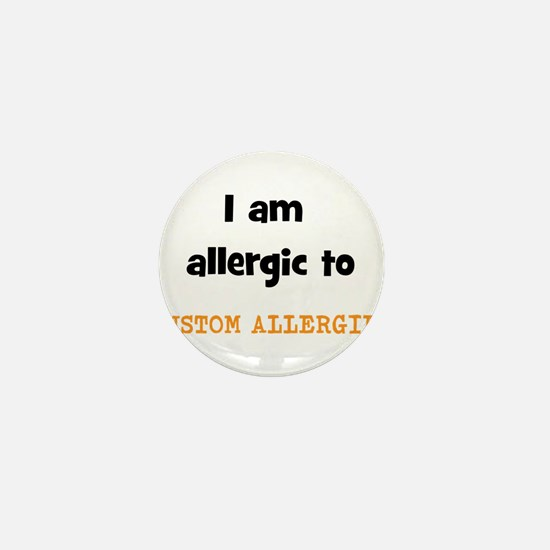 CUSTOM ALLERGY Mini Button