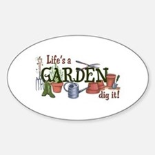 Life's A Garden Dig It! Decal