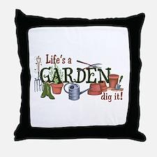 Life's A Garden Dig It! Throw Pillow