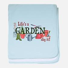Life's A Garden Dig It! baby blanket