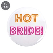 "Hot Bride 3.5"" Button (10 pack)"