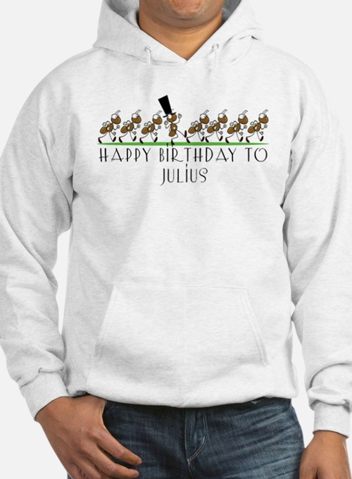 Happy Birthday Julius (ants) Hoodie