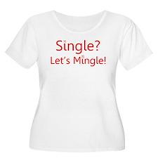 single? let's mingle! Plus Size T-Shirt