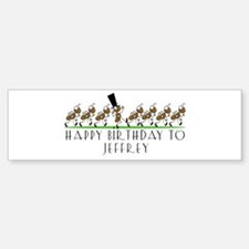 Happy Birthday Jeffrey (ants) Bumper Bumper Bumper Sticker