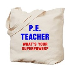 PE Teacher superpower Tote Bag