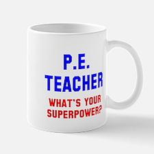 PE Teacher superpower Mug