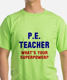 PE Teacher superpower T-Shirt
