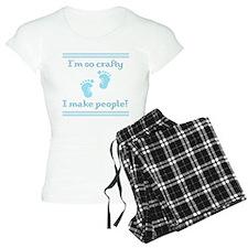 Im so crafty I make people! Pajamas