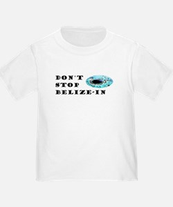 Don't Stop Belize-in T-Shirt