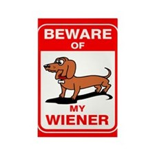 Beware of my wiener dog Magnets