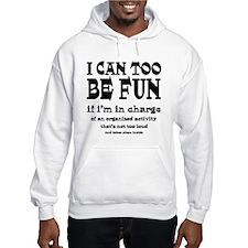 I Can Be Fun Jumper Hoodie