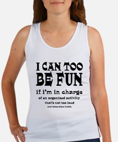 I Can Be Fun Women's Tank Top