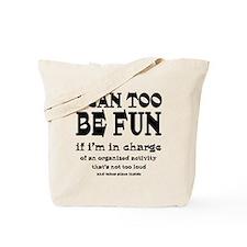 I Can Be Fun Tote Bag
