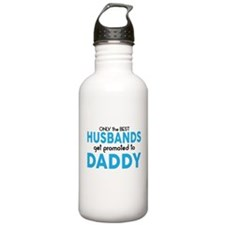 BEST HUSBANDS GET PROMOTED TO DADDY Water Bottle