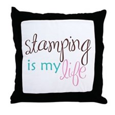 Stamping is My Life Throw Pillow