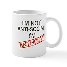 i'm not anti social i'm anti idiot Mug