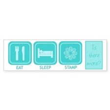 Eat, Sleep, Stamp Bumper Bumper Bumper Sticker